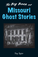 Big Book of Missouri Ghost Stories, The