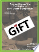 Proceedings of the 3rd Annual Generalized Intelligent Framework for Tutoring  GIFT  Users Symposium  GIFTSym3