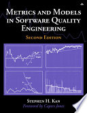 """""""Metrics and Models in Software Quality Engineering"""" by Stephen H. Kan"""