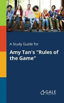 A Study Guide for Amy Tan s  Rules of the Game