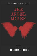Horror and Supernatural:the Angel Maker