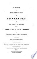 An account of the corporation of Beccles Fen, with a tr. of their charter. Repr. with notes and additions