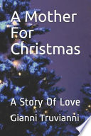 A Mother for Christmas: A Story of Love
