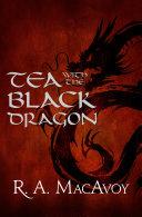 Tea with the Black Dragon