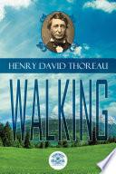 Essays of Henry David Thoreau   Walking Book PDF