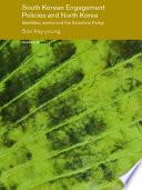 South Korean Engagement Policies and North Korea Book