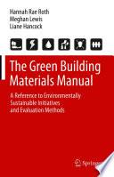 The Green Building Materials Manual