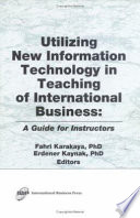 Utilizing New Information Technology In Teaching Of International Business