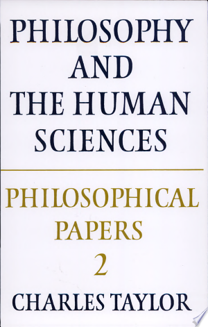 Philosophical+Papers%3A+Volume+2%2C+Philosophy+and+the+Human+Sciences