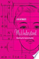 Ms. Understood  : Rebuilding the Feminine Equation