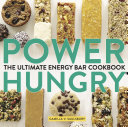 Power Hungry: The Ultimate Energy Bar Cookbook