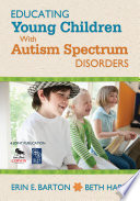 Educating Young Children With Autism Spectrum Disorders