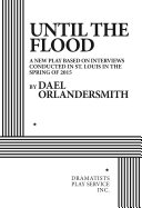 Until the flood: a new play based on interviews conducted in St. Louis in the spring of 2015