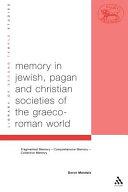 Memory in Jewish  Pagan and Christian Societies of the Graeco Roman World