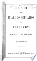 Report of the Board of Education for Freedmen  Department of the Gulf  for the Year 1864