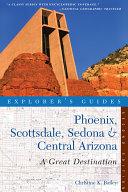 Explorer's Guide Phoenix, Scottsdale, Sedona & Central Arizona: A Great Destination (Second Edition) Pdf/ePub eBook