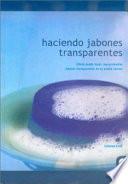 HACIENDO JABONES TRANSPARENTES (Color)