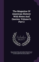 The Magazine Of American History With Notes And Queries Volume 8 Part 2