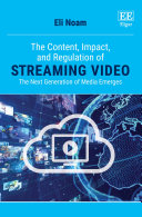 The Content  Impact  and Regulation of Streaming Video