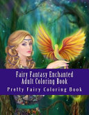 Fairy Fantasy Enchanted Adult Coloring Book