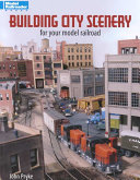 Building City Scenery for Your Model Railroad