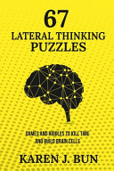 67 Lateral Thinking Puzzles  Games And Riddles To Kill Time And Build Brain Cells