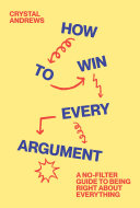 Pdf How to Win Every Argument: A No-Filter Guide to Being Right About Everything Telecharger
