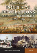 Encyclopedia of the Age of Political Revolutions and New Ideologies  1760 1815  A L