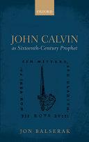 John Calvin as Sixteenth Century Prophet