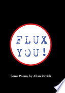 Flux You  Some Poems by Allan Revich Book