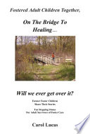 Fostered Adult Children Together On The Bridge To Healing Will We Ever Get Over It  Book PDF