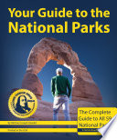 """Your Guide to the National Parks: The Complete Guide to All 59 National Parks"" by Michael Joseph Oswald, Derek Pankratz"