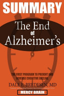 SUMMARY Of The End of Alzheimer s