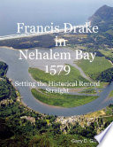 Francis Drake in Nehalem Bay 1579  Setting the Historical Record Straight
