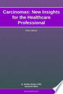 Carcinomas: New Insights for the Healthcare Professional: 2011 Edition