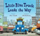 Little Blue Truck Leads the Way Book PDF