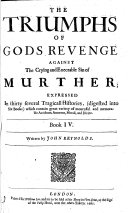 The Triumphs of Gods Revenge Against the Crying and Execrable Sinne of     Murther     The Fourth Edition  Etc