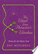 The Wind from Heaven s Window