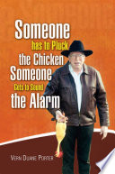 Someone Has To Pluck The Chicken Someone Gets To Sound The Alarm