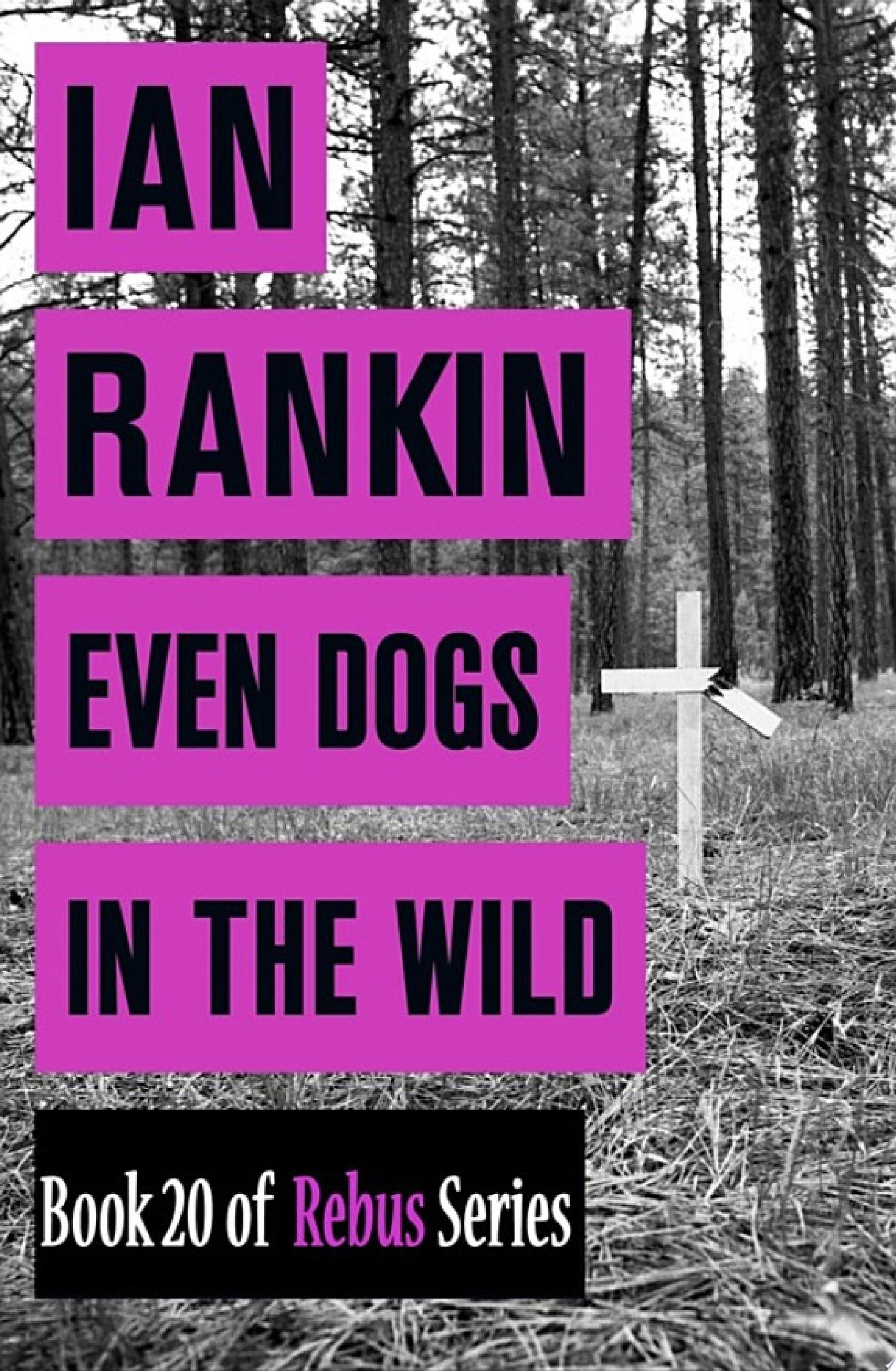 Even Dogs In the Wild  Book 20 of Rebus Series