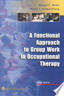 A Functional Approach to Group Work in Occupational Therapy