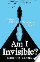 Am I Invisible