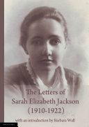 The Letters of Sarah Elizabeth Jackson (1910-1922)