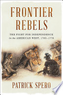 Frontier Rebels The Fight For Independence In The American West 1765 1776 PDF