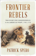 Frontier Rebels: The Fight for Independence in the American West, 1765-1776 Pdf/ePub eBook