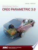 Designing with Creo Parametric 3 0 Book