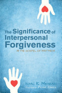Pdf The Significance of Interpersonal Forgiveness in the Gospel of Matthew