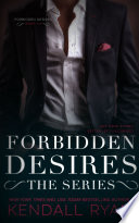 """Forbidden Desires: The Series"" by Kendall Ryan"