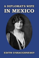 A Diplomat s Wife in Mexico
