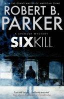Sixkill  A Spenser Mystery